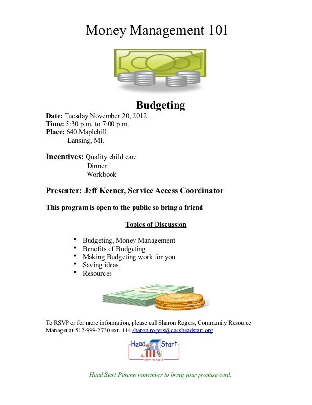 Money Management 101                                  BudgetingDate: Tuesday November 20, 2012Time: 5:30 p.m. to 7:00 p.m....