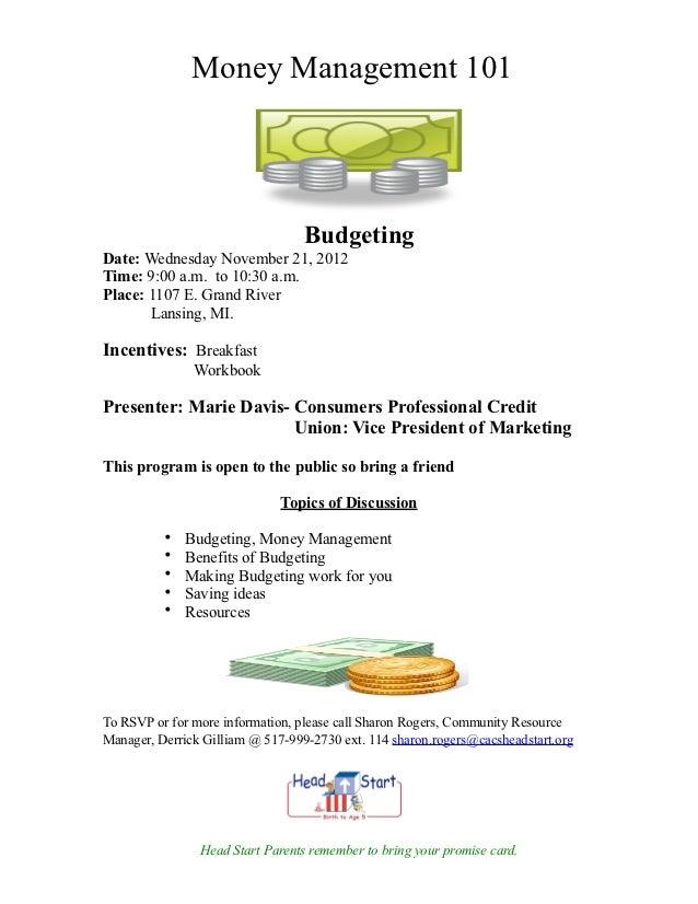 Money Management 101                                  BudgetingDate: Wednesday November 21, 2012Time: 9:00 a.m. to 10:30 a...