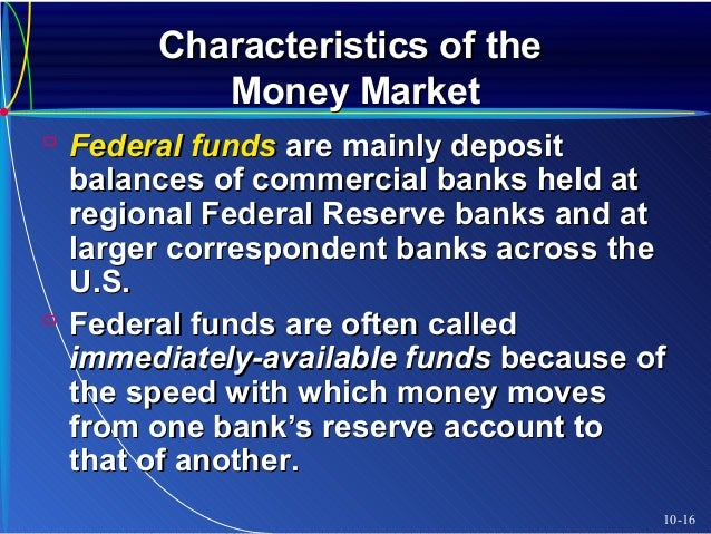 Characteristics of money market investments which is not true about investments quizlet
