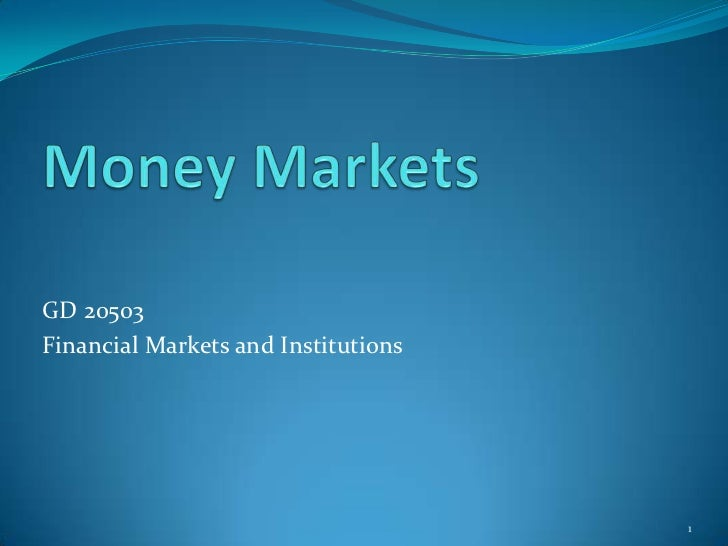 GD 20503Financial Markets and Institutions                                     1