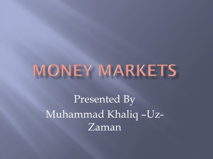 Presented ByMuhammad Khaliq –Uz-       Zaman