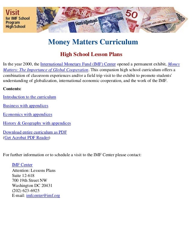 Money Matters Curriculum High School Lesson Plans In the year 2000, the International Monetary Fund (IMF) Center opened a ...