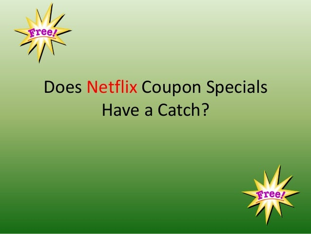 Does Netflix Coupon Specials Have a Catch?