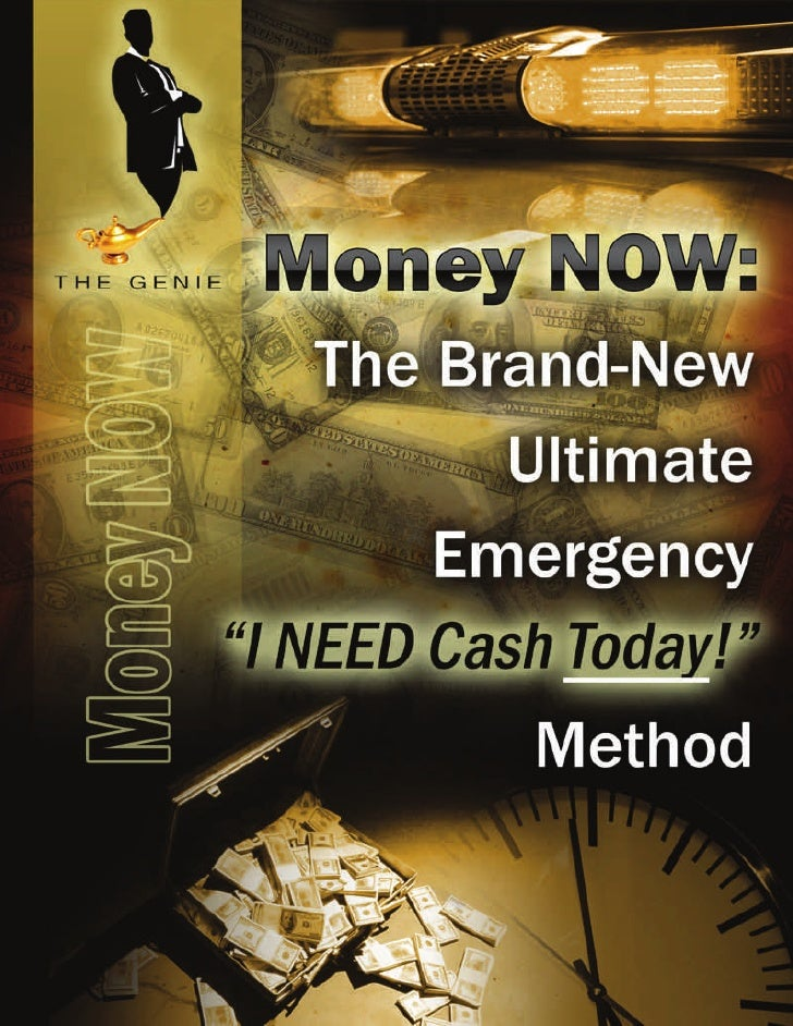 "Money NOW: The Brand-New Ultimate      Emergency ""I NEED Cash TODAY"" Method                   Authored by Rob 'the Genie' ..."
