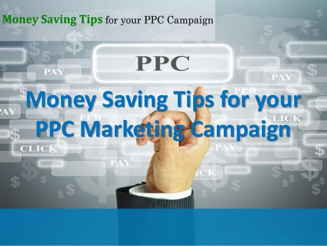 Money Saving Tips for your PPC Marketing Campaign
