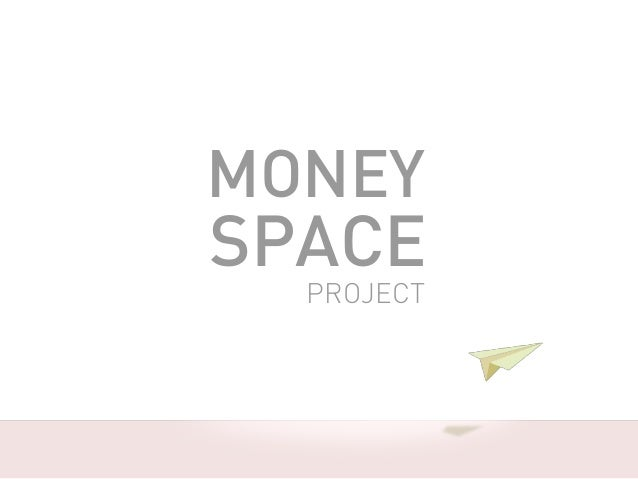 MONEY SPACE PROJECT