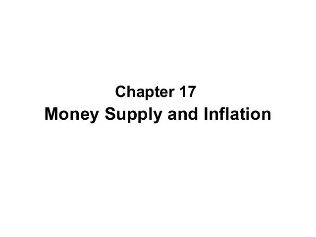Chapter 17  Money Supply and Inflation