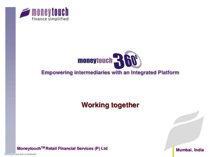 Empowering intermediaries with an Integrated Platform                                                   Working together  ...