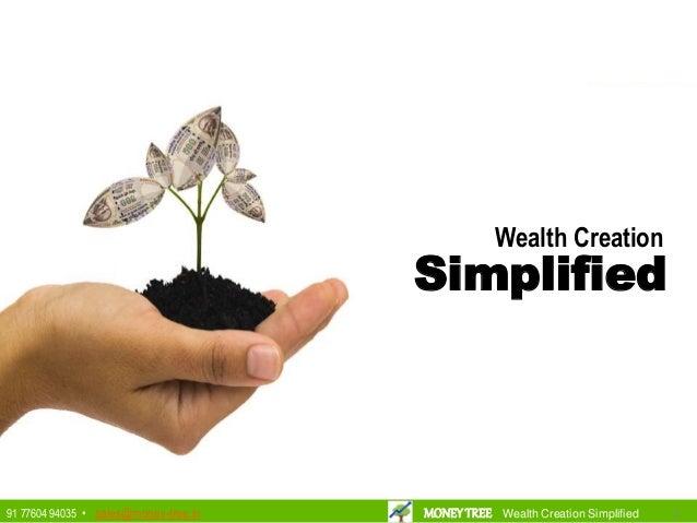 Simplified Wealth Creation 2291 77604 94035 • sales@money-tree.in MONEYTREE Wealth Creation Simplified