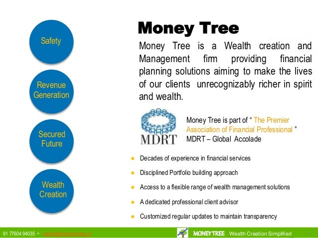 Money Tree Money Tree is a Wealth creation and Management firm providing financial planning solutions aiming to make the l...