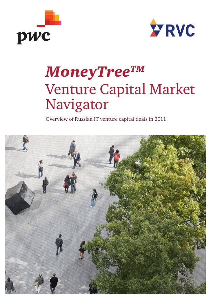 MoneyTree                           TMVenture Capital MarketNavigatorOverview of Russian IT venture capital deals in 2011...