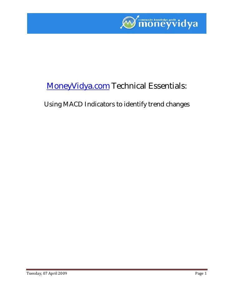 MoneyVidya.com Technical Essentials:           Using MACD Indicators to identify trend changes     Tues...
