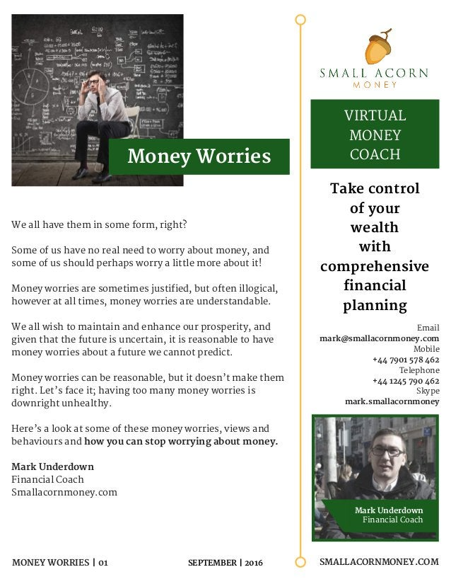 SMALLACORNMONEY.COM SMALLACORNMONEY.COMMONEY WORRIES | 01 We all have them in some form, right? Some of us have no real ne...