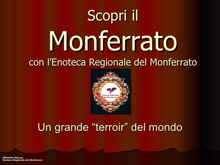 """Scopri il Monferrato con l'Enoteca Regionale del Monferrato Un grande """"terroir"""" del mondo © Maurizio Gily per  Enoteca Reg..."""
