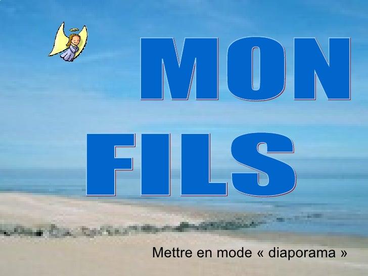 MON FILS Mettre en mode «diaporama»