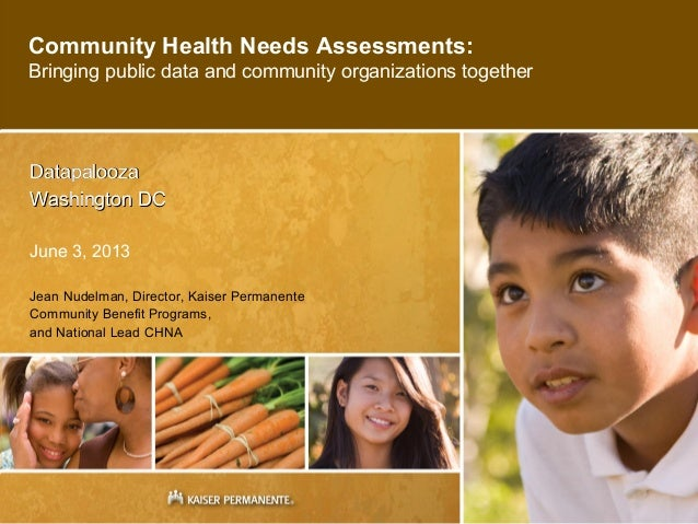 Community Health Needs Assessments:Bringing public data and community organizations togetherDatapaloozaDatapaloozaWashingt...
