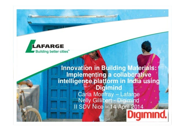 Innovation in Building Materials: Implementing a collaborative intelligence platform in India using Digimind Carla Monfray...