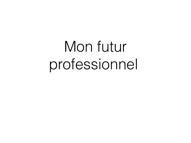 Mon futur professionnel