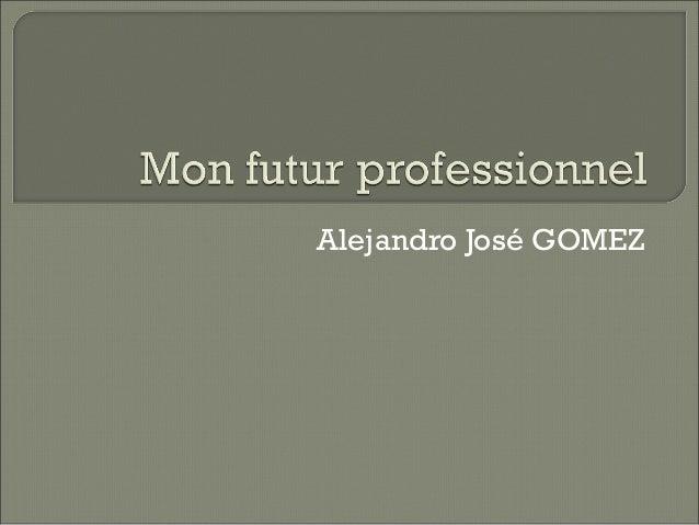Alejandro José GOMEZ