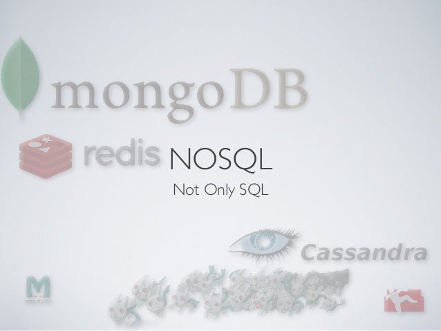 NOSQL Not Only SQL