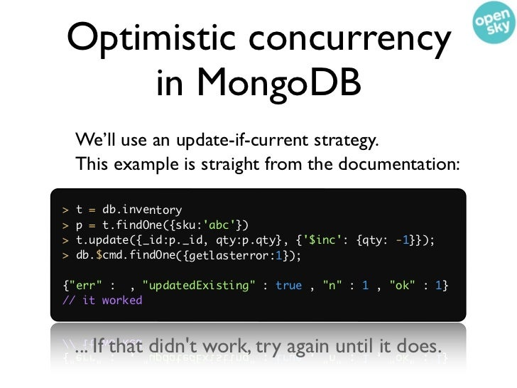 Optimistic concurrency• Read the current state of a product.• Make your changes with the assertion that  your product has ...
