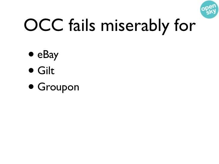 OCC fails miserably for• eBay• Gilt• Groupon• OpenSky