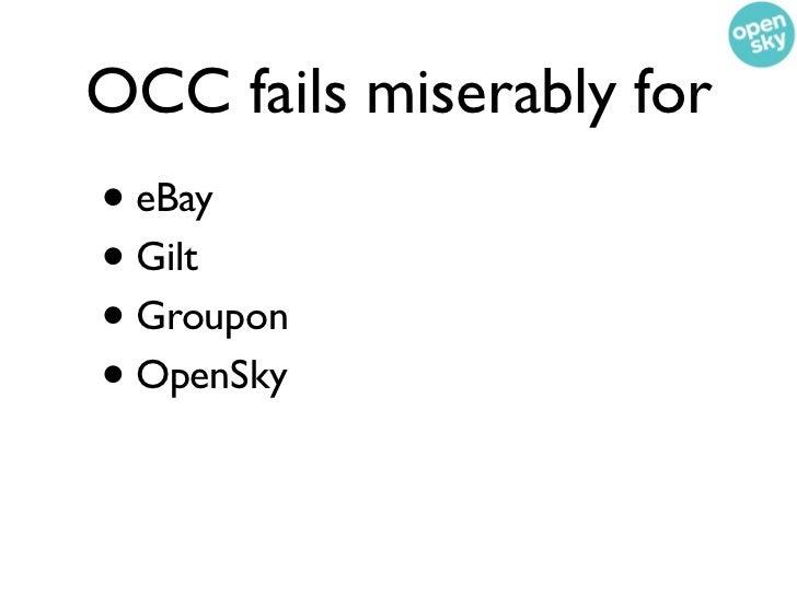 OCC fails miserably for• eBay• Gilt• Groupon• OpenSky• Living Social