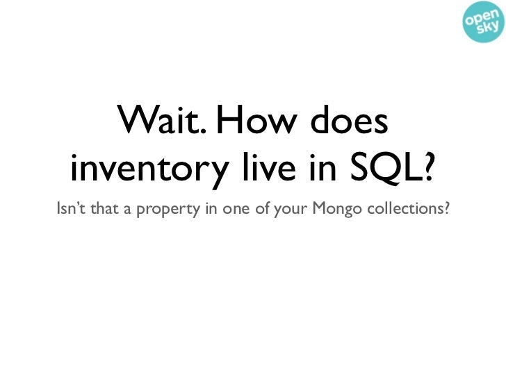 """Inventory is transient•   Product::$inventory is effectively a    transient property• Note how I said """"effectively""""? ... w..."""