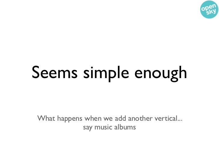 Seems simple enoughWhat happens when we add another vertical...            say music albums
