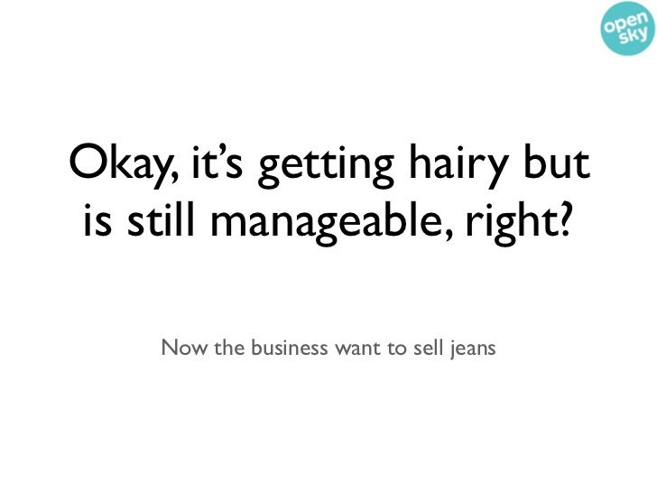 Okay, it's getting hairy butis still manageable, right?    Now the business want to sell jeans