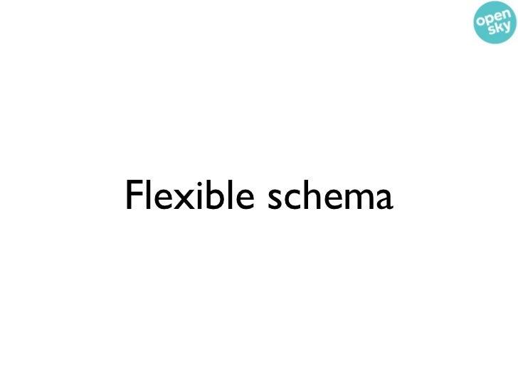 Flexible schema