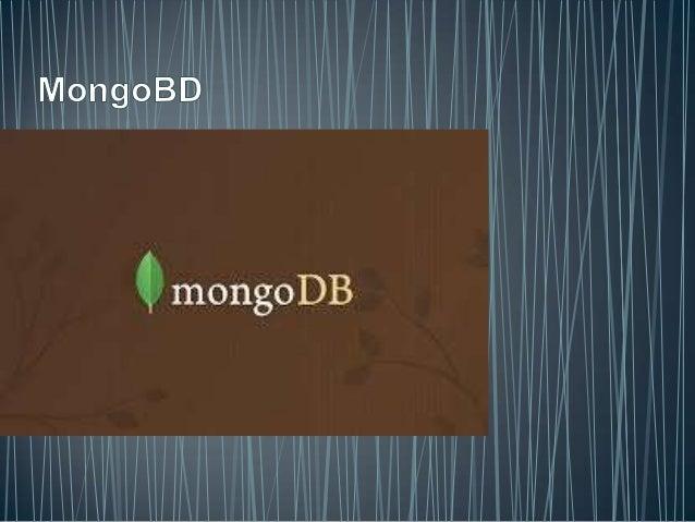 "• MongoDB (de la palabra en inglés ""humongous"" que significa enorme) es un sistema de base de datos NoSQL orientado a docu..."