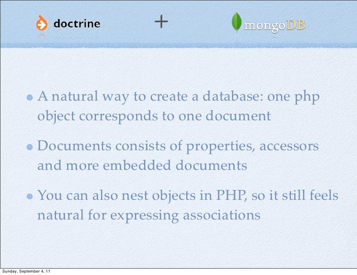 +                A natural way to create a database: one php                object corresponds to one document            ...