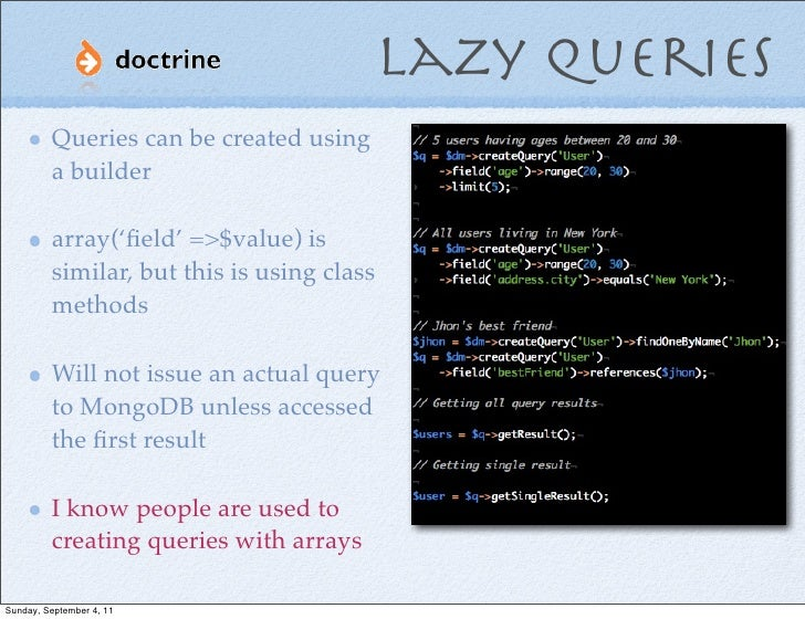 Lazy Queries         Queries can be created using         a builder         array('field' =>$value) is         similar, but...