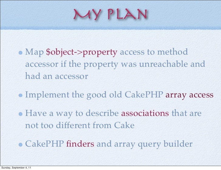 My plan                  Map $object->property access to method                  accessor if the property was unreachable ...