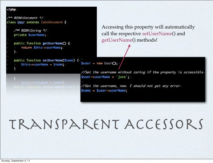 Accessing this property will automatically                          call the respective setUserName() and                 ...