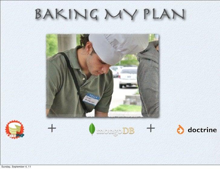 BAKING MY PLAN         +         +              Sunday, September 4, 11