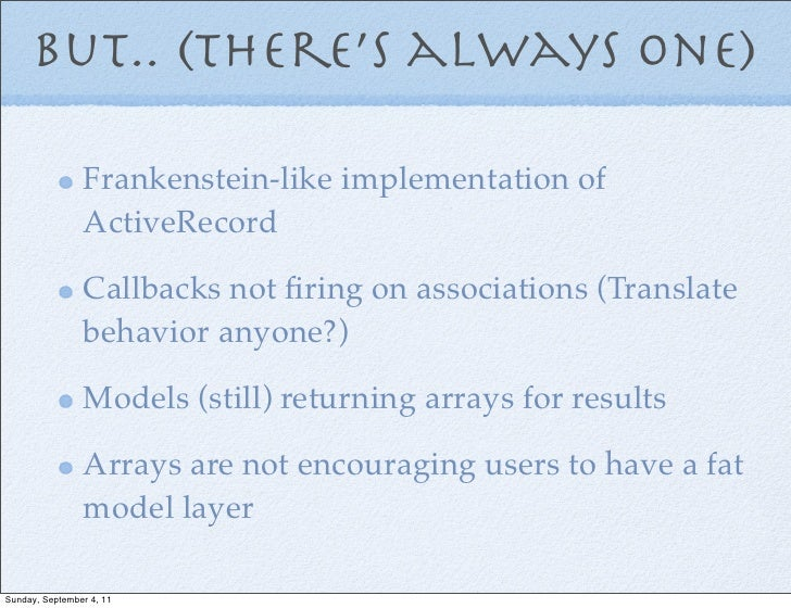 But.. (there's always one)                Frankenstein-like implementation of                ActiveRecord                C...