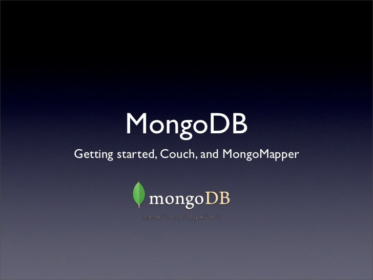 MongoDB Getting started, Couch, and MongoMapper