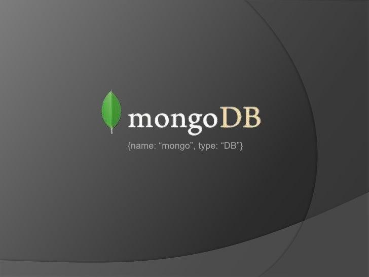 "{name: ""mongo"", type: ""DB""}<br />"