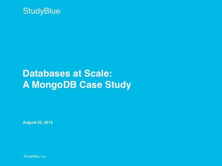 StudyBlueDatabases at Scale:A MongoDB Case StudyAugust 23, 2012StudyBlue, Inc.