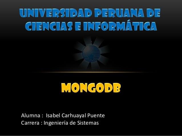 Alumna : Isabel Carhuayal PuenteCarrera : Ingeniería de Sistemas