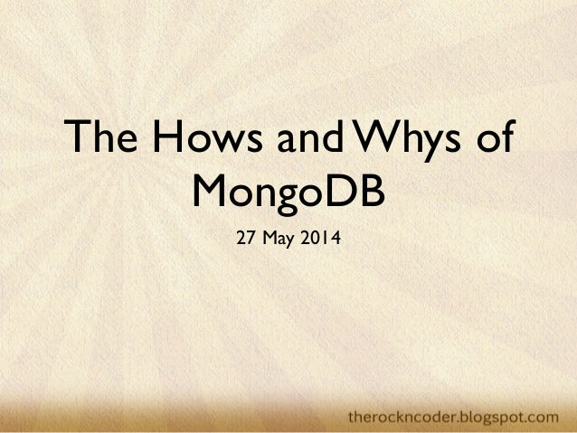 The Hows and Whys of MongoDB 27 May 2014