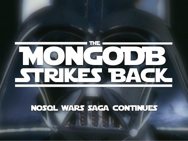 THE MongoDB Strikes BacK nosql wars saga continues