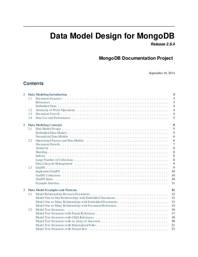 Data Model Design for MongoDB  Release 2.6.4  MongoDB Documentation Project  September 16, 2014  Contents  1 Data Modeling...