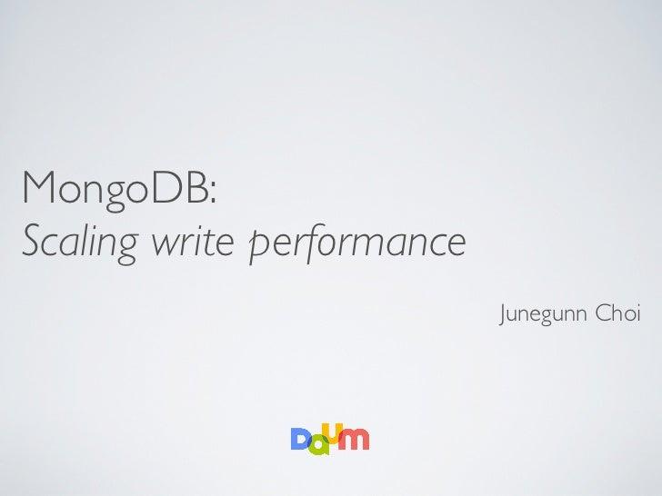 MongoDB:Scaling write performance                            Junegunn Choi