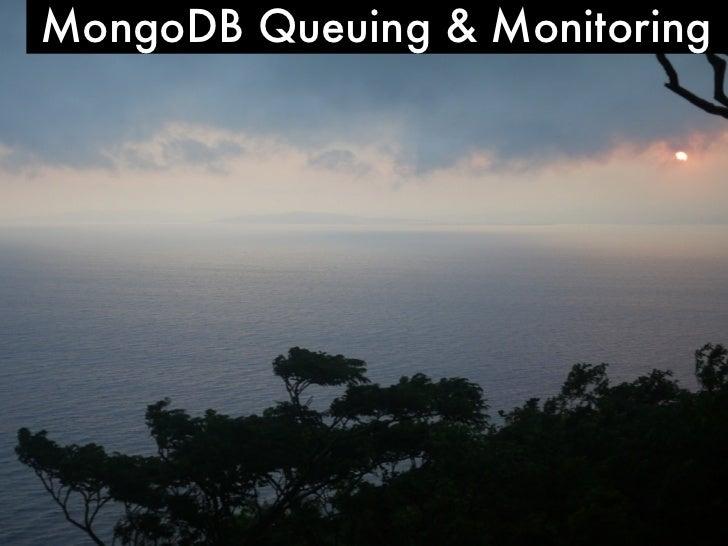 MongoDB Queuing & Monitoring
