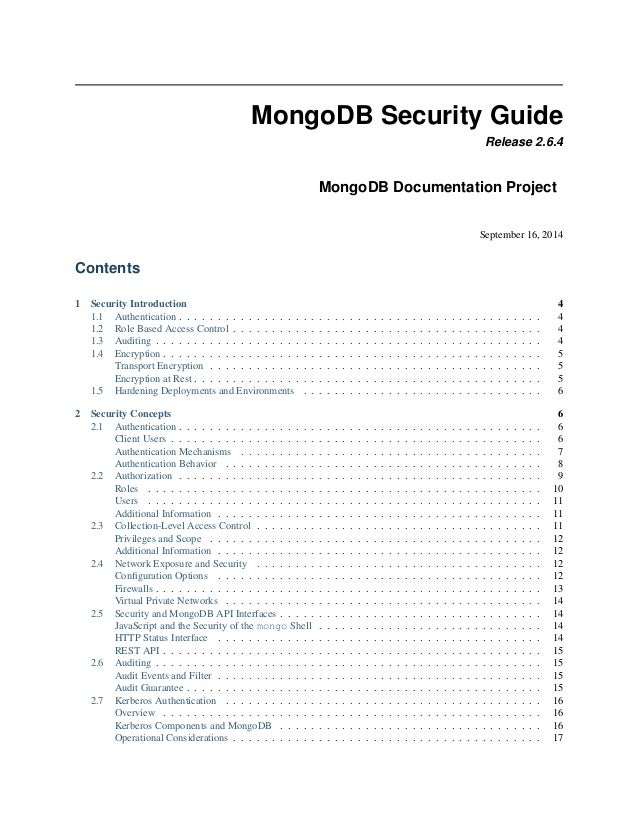 MongoDB Security Guide  Release 2.6.4  MongoDB Documentation Project  September 16, 2014  Contents  1 Security Introductio...