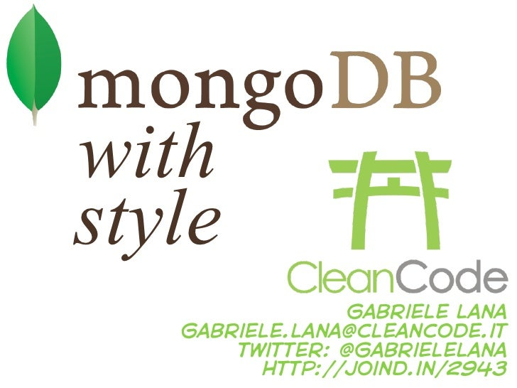 withstyle                gabriele lana   gabriele.lana@cleancode.it       twitter: @gabrielelana         http://joind.in/2...
