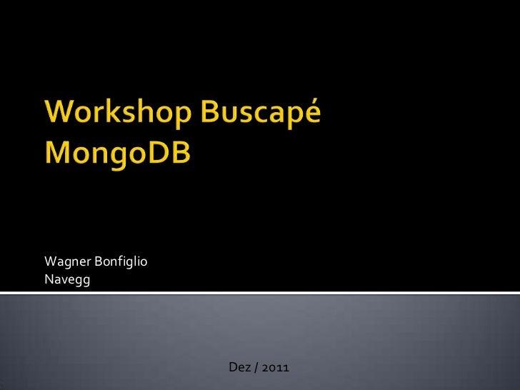Wagner BonfiglioNavegg                   Dez / 2011